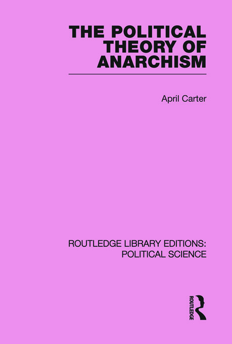 The Political Theory of Anarchism Routledge Library Editions: Political Science Volume 51 (Paperback) book cover