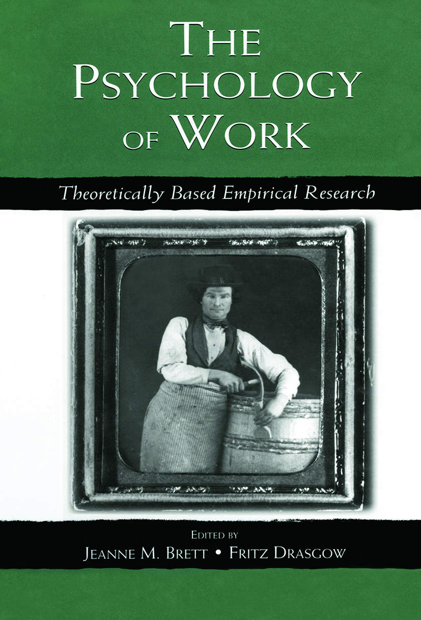 The Psychology of Work: Theoretically Based Empirical Research book cover