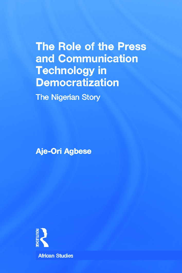 The Role of the Press and Communication Technology in Democratization: The Nigerian Story (Paperback) book cover