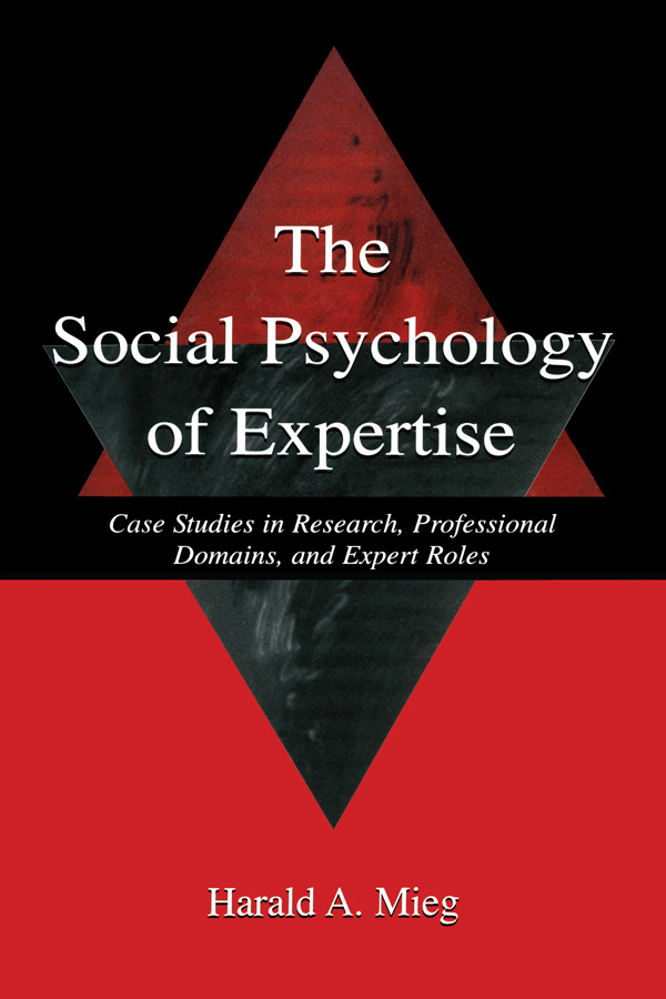 The Social Psychology of Expertise: Case Studies in Research, Professional Domains, and Expert Roles book cover