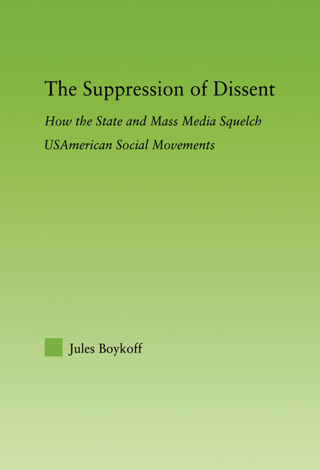 The Suppression of Dissent: How the State and Mass Media Squelch USAmerican Social Movements (Paperback) book cover