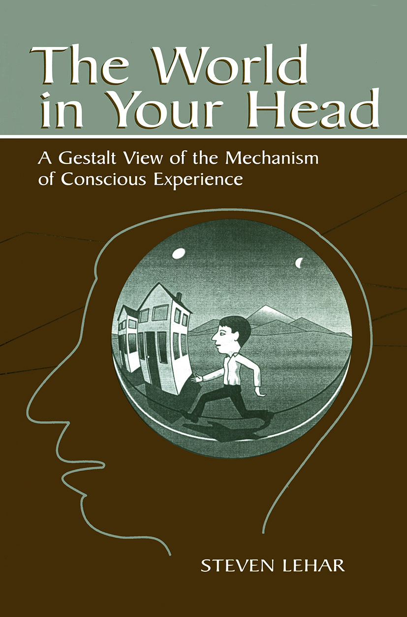 The World in Your Head: A Gestalt View of the Mechanism of Conscious Experience, 1st Edition (Paperback) book cover