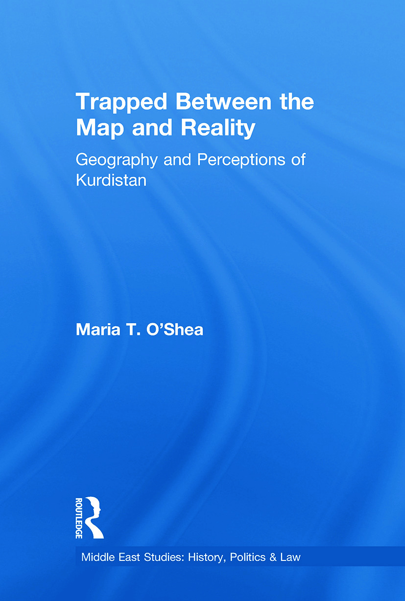 Trapped Between the Map and Reality: Geography and Perceptions of Kurdistan (Paperback) book cover