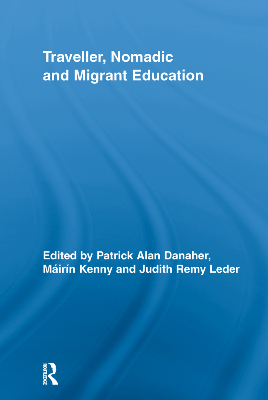 Traveller, Nomadic and Migrant Education: 1st Edition (Paperback) book cover