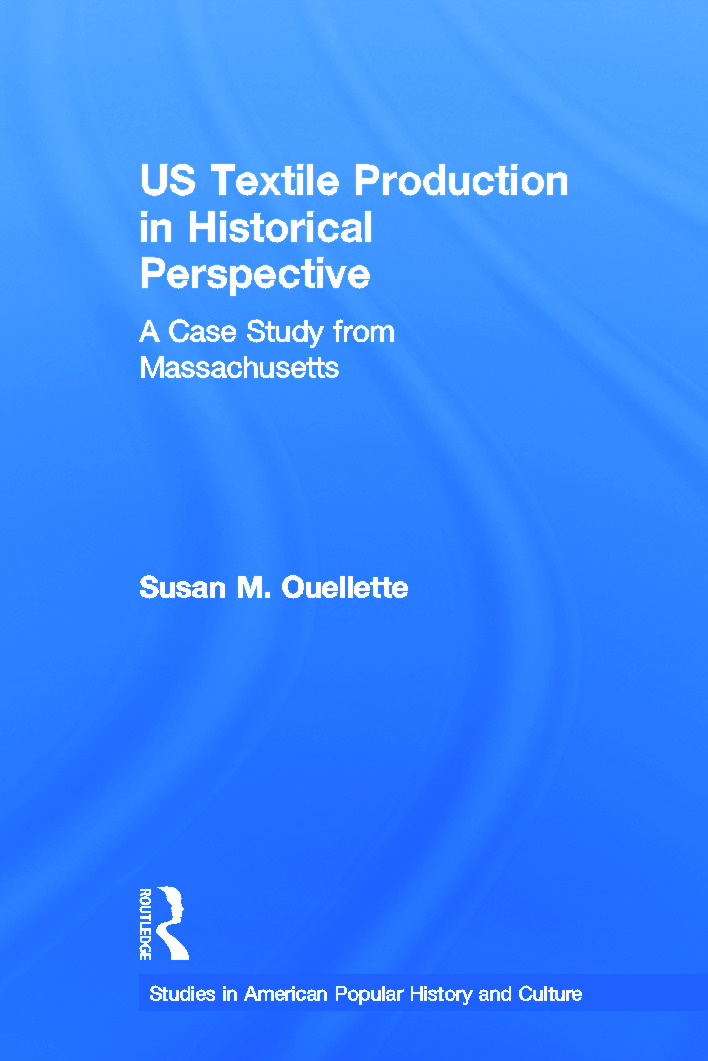 US Textile Production in Historical Perspective: A Case Study from Massachusetts (Paperback) book cover