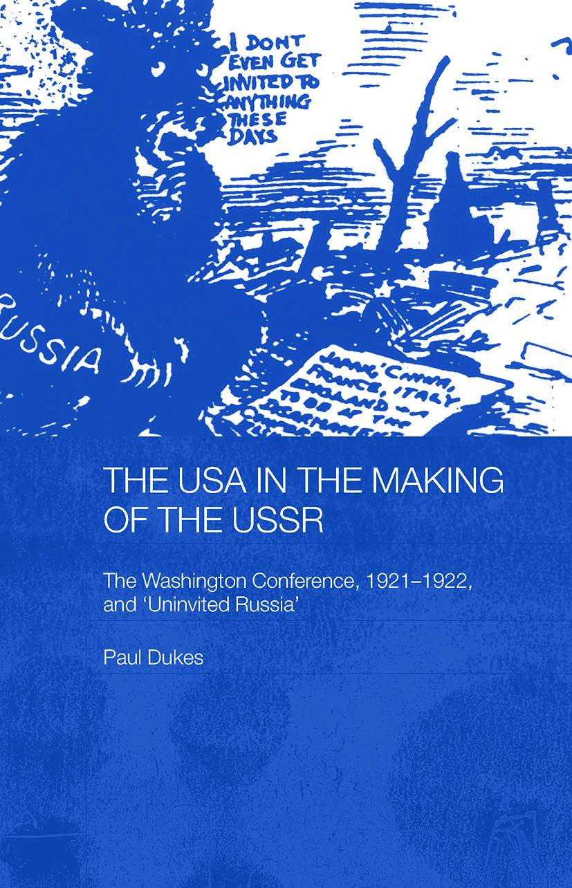 The USA in the Making of the USSR: The Washington Conference 1921-22 and 'Uninvited Russia' (Paperback) book cover