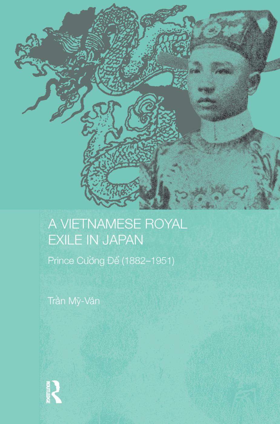 A Vietnamese Royal Exile in Japan: Prince Cuong De (1882-1951) (Paperback) book cover