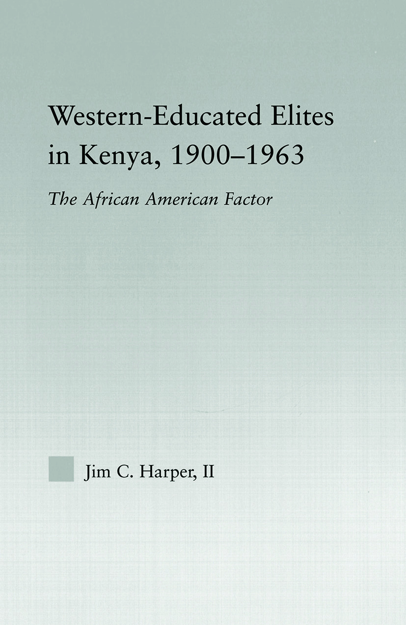 Western-Educated Elites in Kenya, 1900-1963: The African American Factor (Paperback) book cover