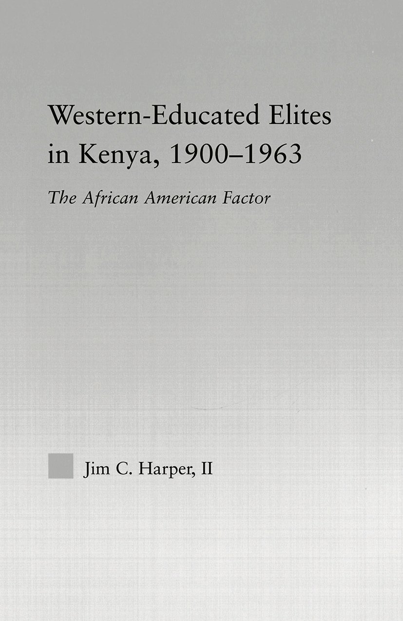 Western-Educated Elites in Kenya, 1900-1963: The African American Factor, 1st Edition (Paperback) book cover