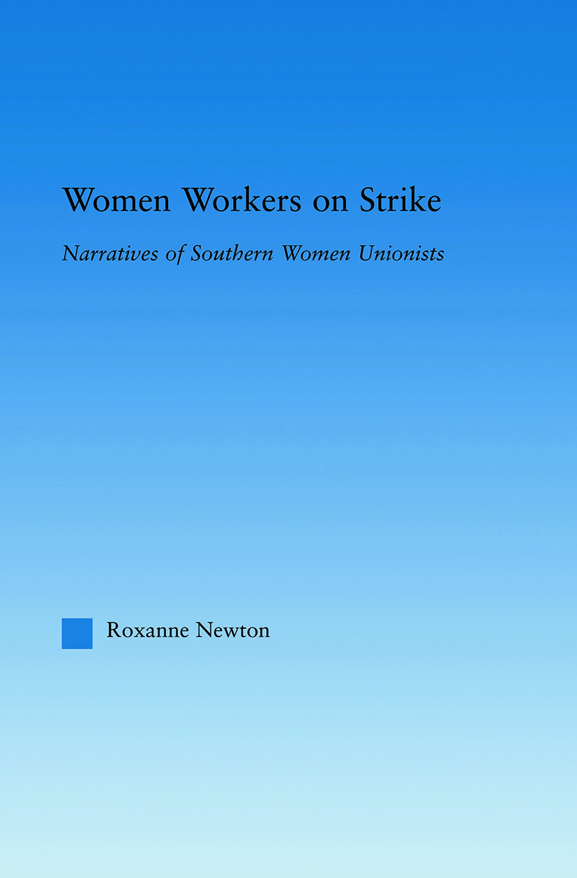 Women Workers on Strike: Narratives of Southern Women Unionists (Paperback) book cover