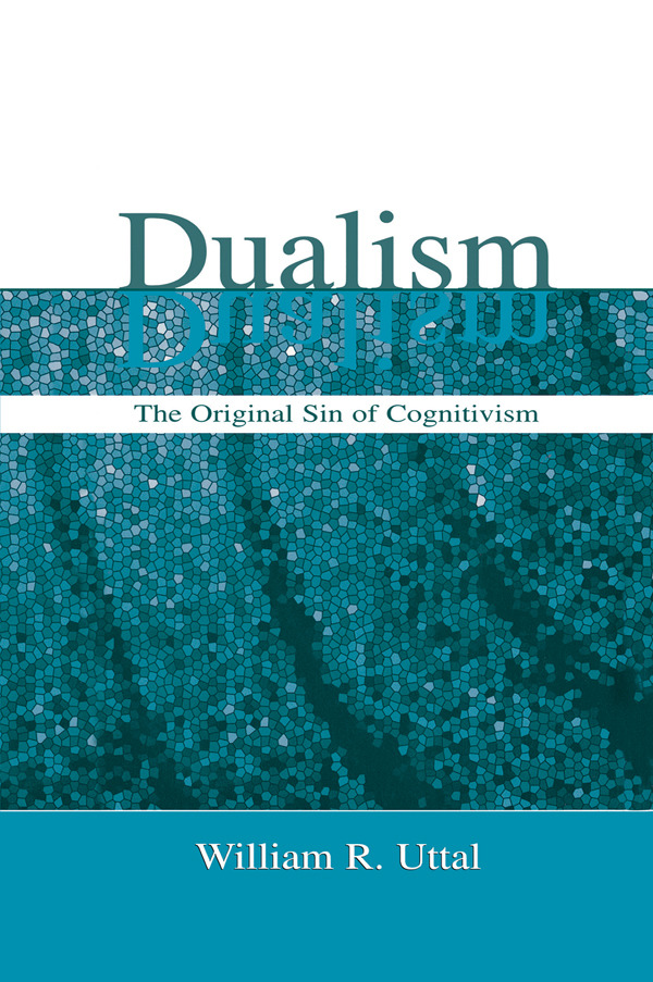 Dualism: The Original Sin of Cognitivism, 1st Edition (Paperback) book cover