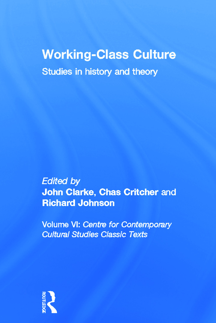 Working Class Culture: Studies in History and Theory, 1st Edition (e-Book) book cover