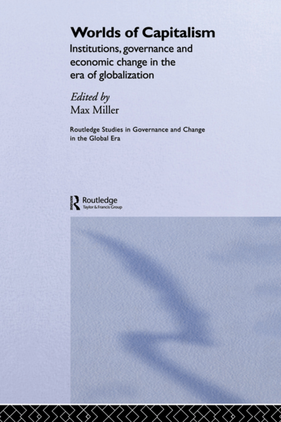 Worlds of Capitalism: Institutions, Economic Performance and Governance in the Era of Globalization book cover
