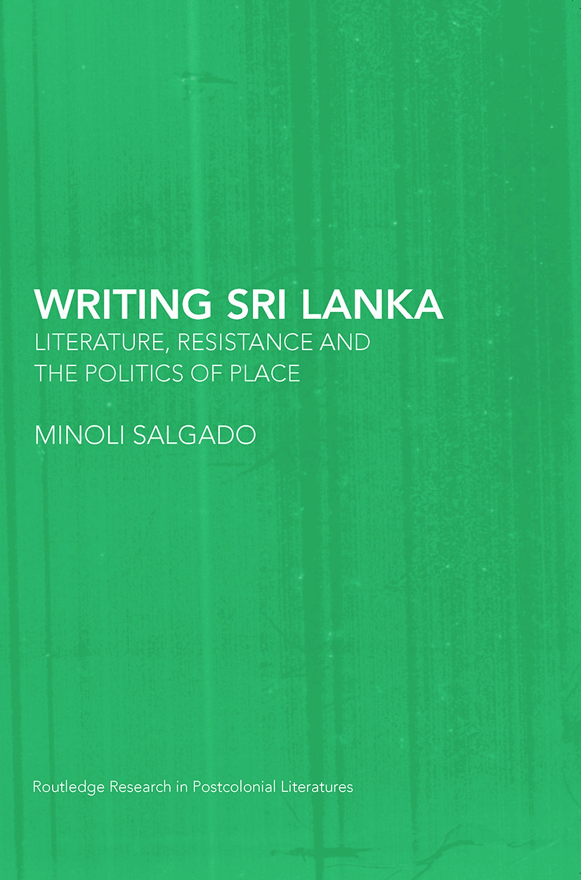 Writing Sri Lanka: Literature, Resistance & the Politics of Place (Paperback) book cover