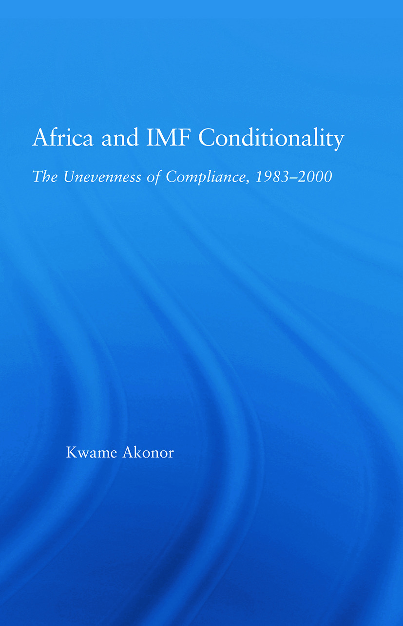 Africa and IMF Conditionality: The Unevenness of Compliance, 1983-2000 (Paperback) book cover