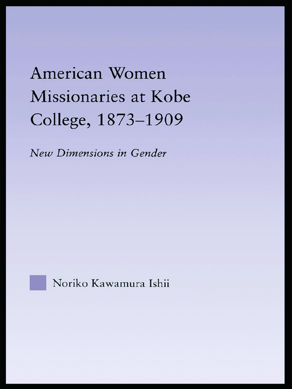 American Women Missionaries at Kobe College, 1873-1909 book cover