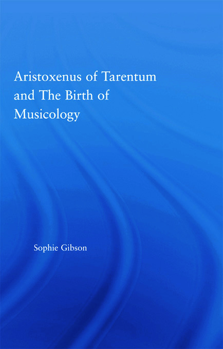 Aristoxenus of Tarentum and the Birth of Musicology (Paperback) book cover