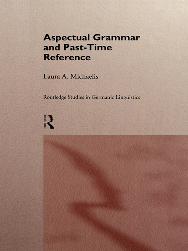 Aspectual Grammar and Past Time Reference (Paperback) book cover