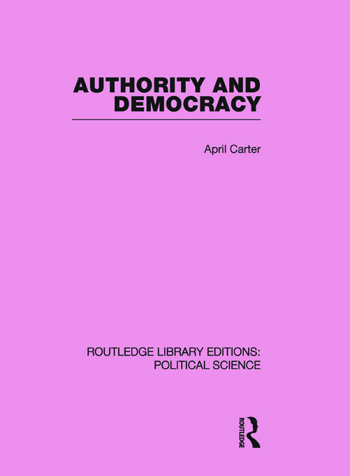 Authority and Democracy (Routledge Library Editions: Political Science Volume 5) (Paperback) book cover