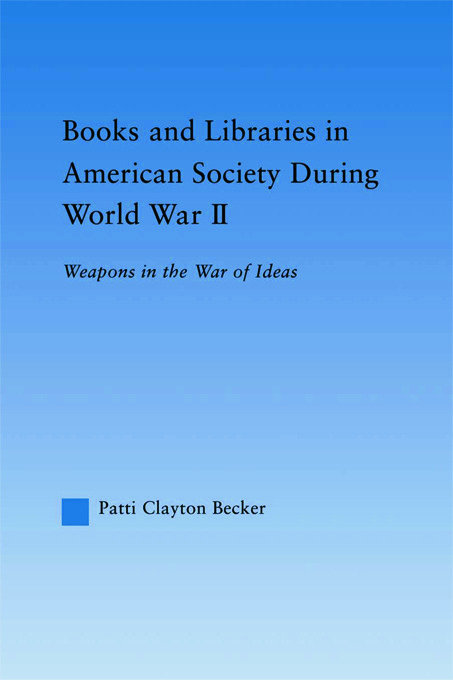 Books and Libraries in American Society during World War II: Weapons in the War of Ideas (Paperback) book cover
