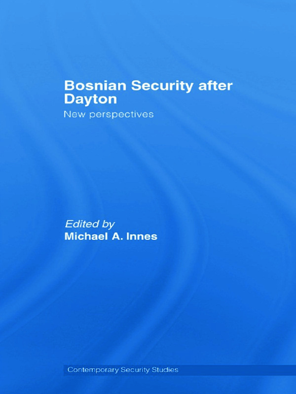 Bosnian Security after Dayton: New Perspectives book cover