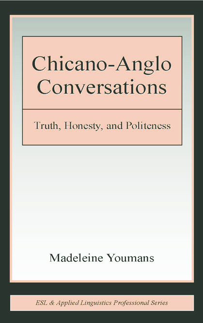 Chicano-Anglo Conversations: Truth, Honesty, and Politeness (Paperback) book cover