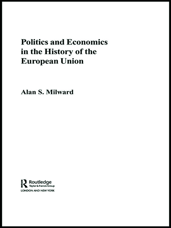 Politics and Economics in the History of the European Union: 1st Edition (Paperback) book cover