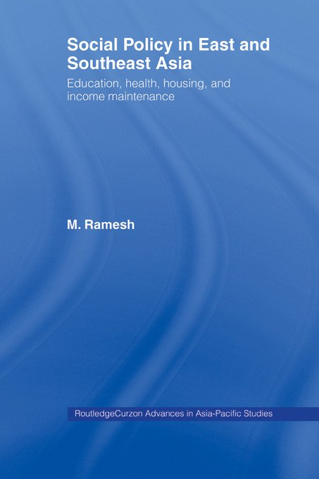 Social Policy in East and Southeast Asia: Education, Health, Housing and Income Maintenance (Paperback) book cover