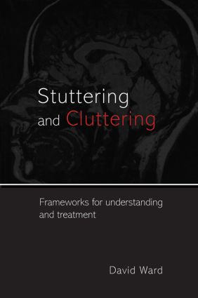 Stuttering and Cluttering: Frameworks for Understanding and Treatment (Paperback) book cover