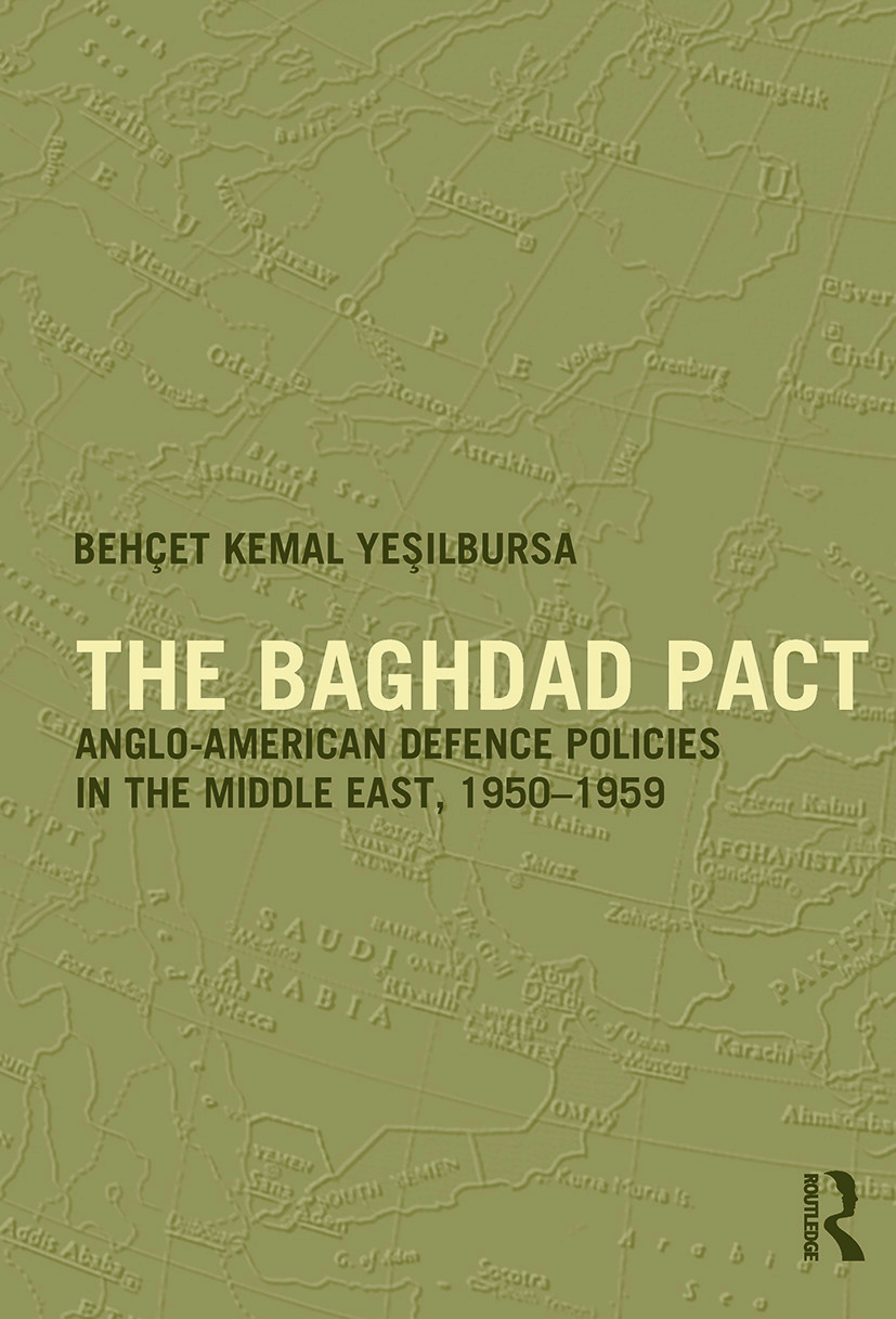 The Baghdad Pact: Anglo-American Defence Policies in the Middle East, 1950-59 (Paperback) book cover