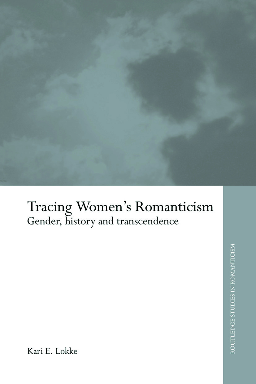 Tracing Women's Romanticism: Gender, History, and Transcendence (Paperback) book cover