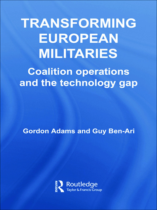 Transforming European Militaries: Coalition Operations and the Technology Gap book cover