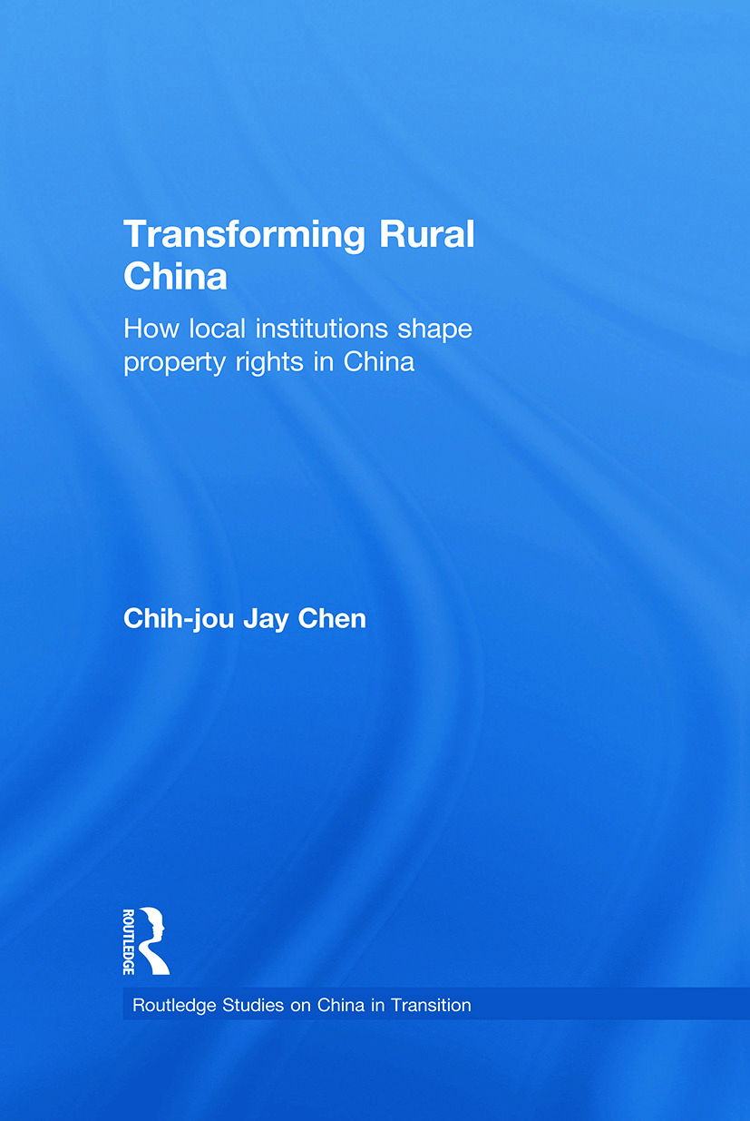 Transforming Rural China: How Local Institutions Shape Property Rights in China book cover