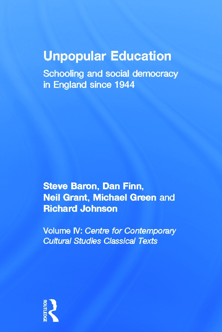 Unpopular Education: Schooling and Social Democracy in England since 1944, 1st Edition (Paperback) book cover