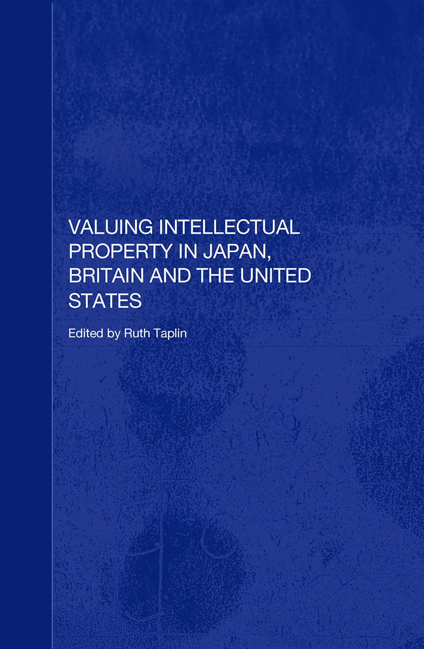 Valuing Intellectual Property in Japan, Britain and the United States: 1st Edition (Paperback) book cover