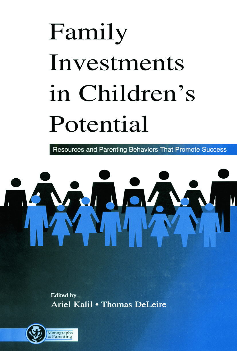Family Investments in Children's Potential: Resources and Parenting Behaviors That Promote Success (Paperback) book cover
