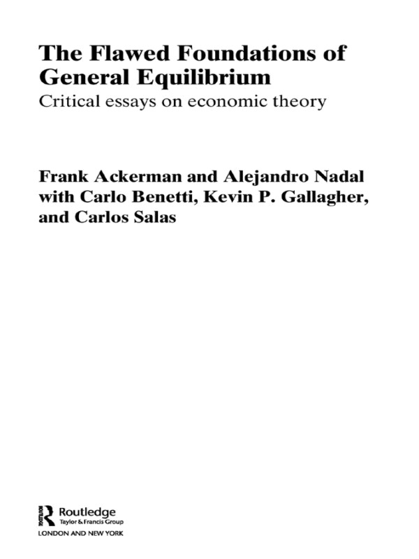 The Flawed Foundations of General Equilibrium Theory: Critical Essays on Economic Theory (Paperback) book cover