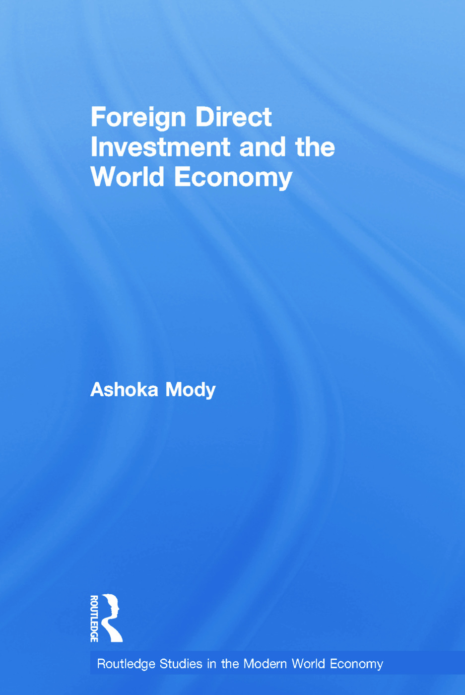 Foreign Direct Investment and the World Economy (Paperback) book cover