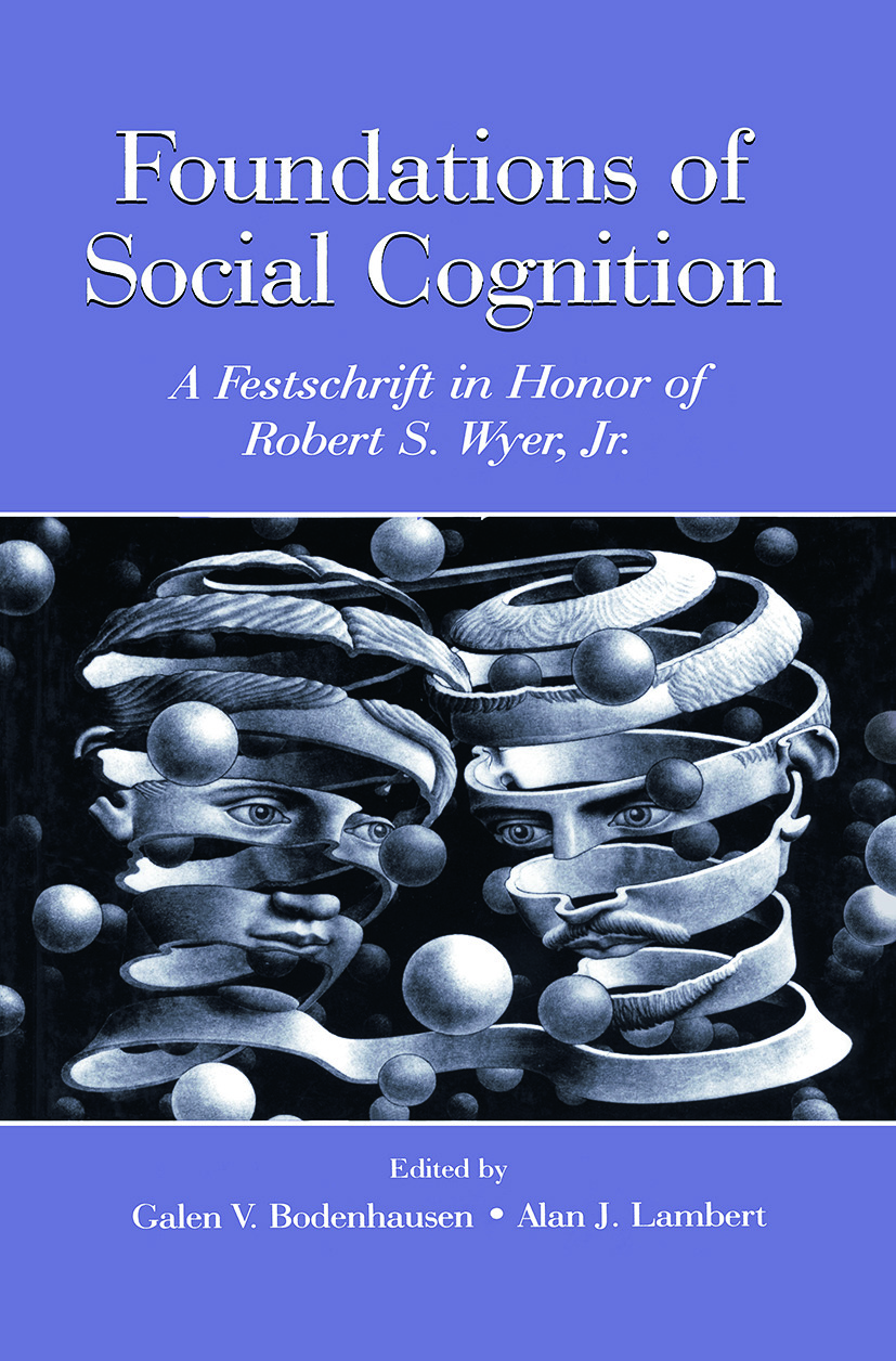 Foundations of Social Cognition: A Festschrift in Honor of Robert S. Wyer, Jr. (Paperback) book cover