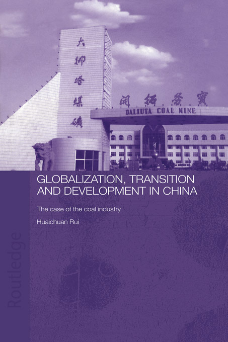 Globalisation, Transition and Development in China: The Case of the Coal Industry (Paperback) book cover