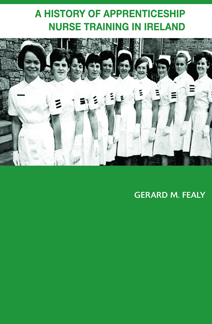 A History of Apprenticeship Nurse Training in Ireland book cover