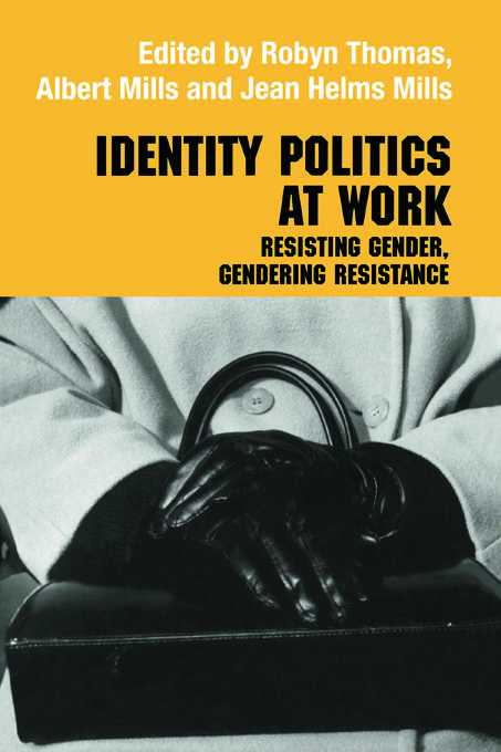 Identity Politics at Work: Resisting Gender, Gendering Resistance, 1st Edition (Paperback) book cover