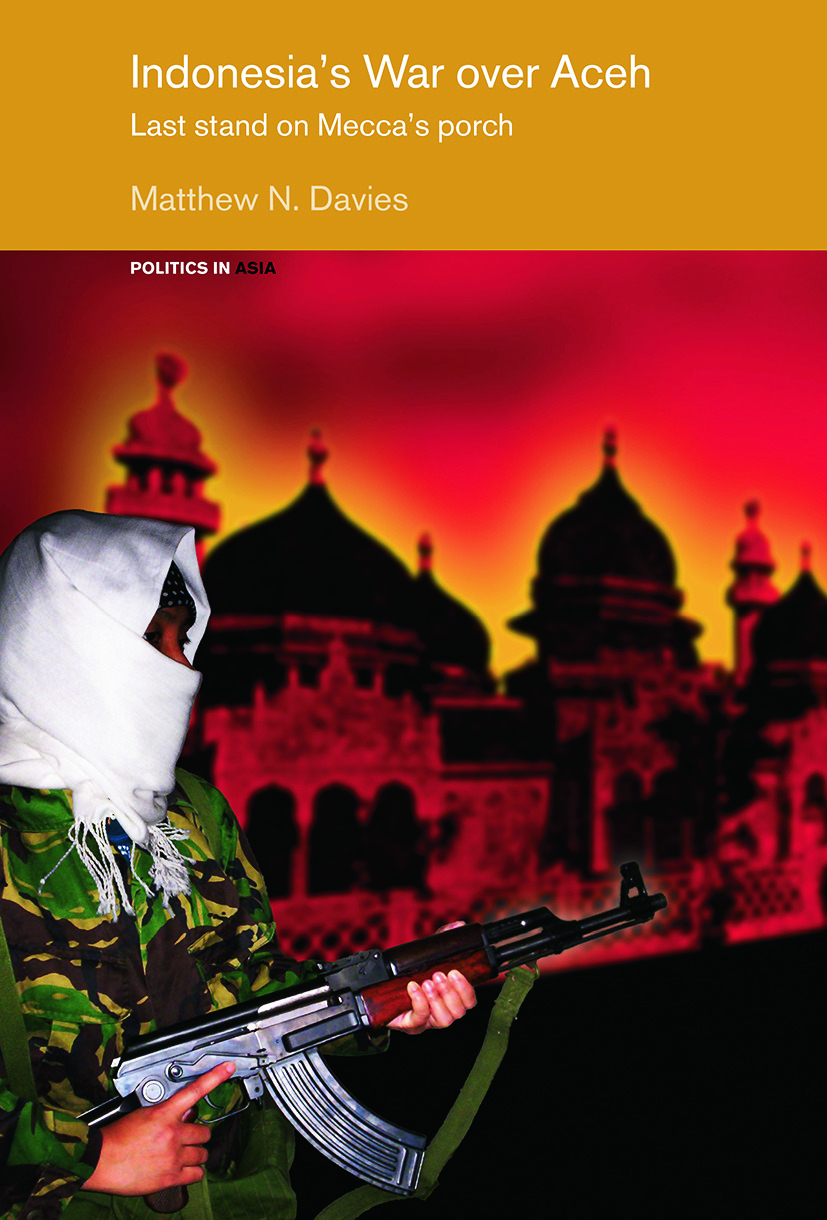 Indonesia's War over Aceh: Last Stand on Mecca's Porch (Paperback) book cover