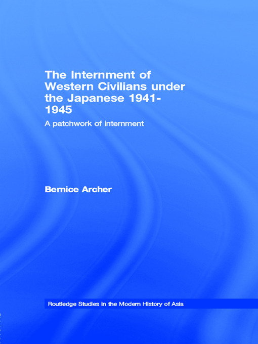 The Internment of Western Civilians under the Japanese 1941-1945: A patchwork of internment (Paperback) book cover