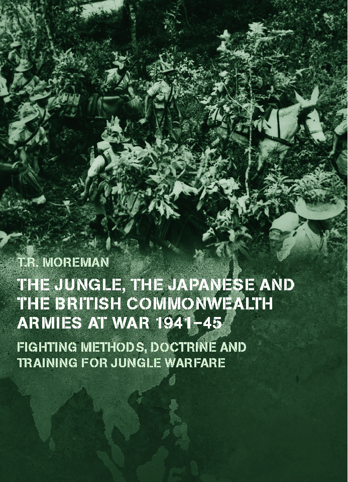 The Jungle, Japanese and the British Commonwealth Armies at War, 1941-45: Fighting Methods, Doctrine and Training for Jungle Warfare, 1st Edition (Paperback) book cover