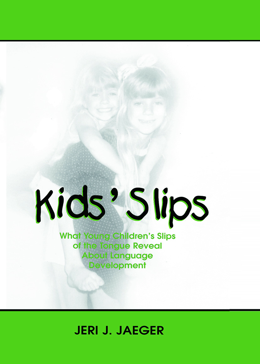 Kids' Slips: What Young Children's Slips of the Tongue Reveal About Language Development (Paperback) book cover