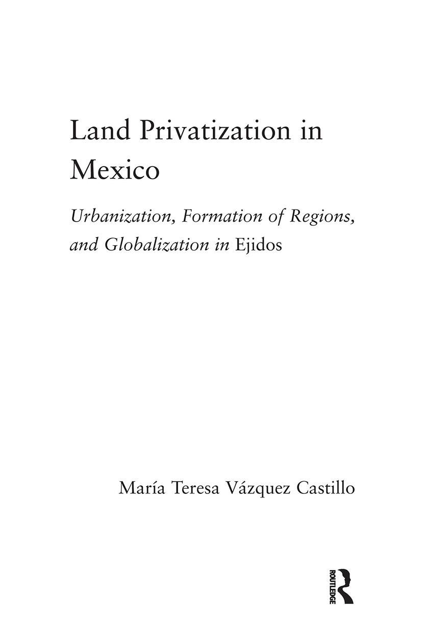 Land Privatization in Mexico: Urbanization, Formation of Regions and Globalization in Ejidos (Paperback) book cover