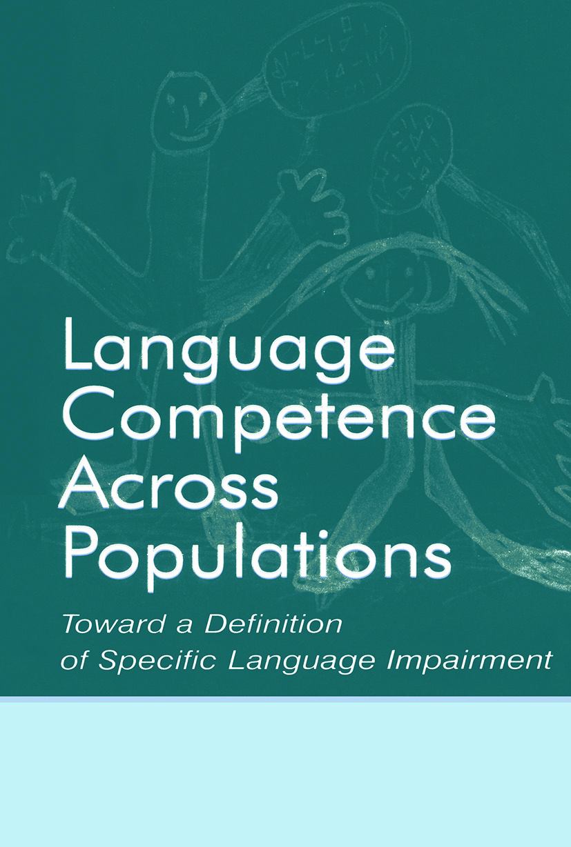 Language Competence Across Populations: Toward a Definition of Specific Language Impairment (Paperback) book cover