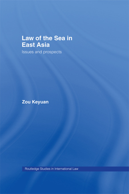 Law of the Sea in East Asia: Issues and Prospects book cover
