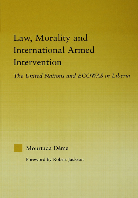 Law, Morality, and International Armed Intervention: The United Nations and ECOWAS (Paperback) book cover